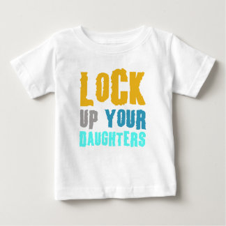 lock up your daughters! t shirt
