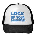 Lock Up Your Daughters! Trucker Hat