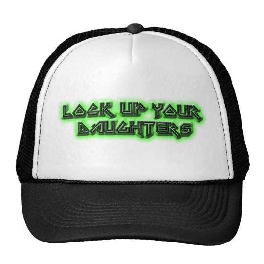 lock up your daughters trucker hat