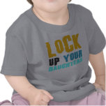 lock up your daughters tshirt