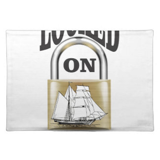 locked on boats yeah cloth placemat