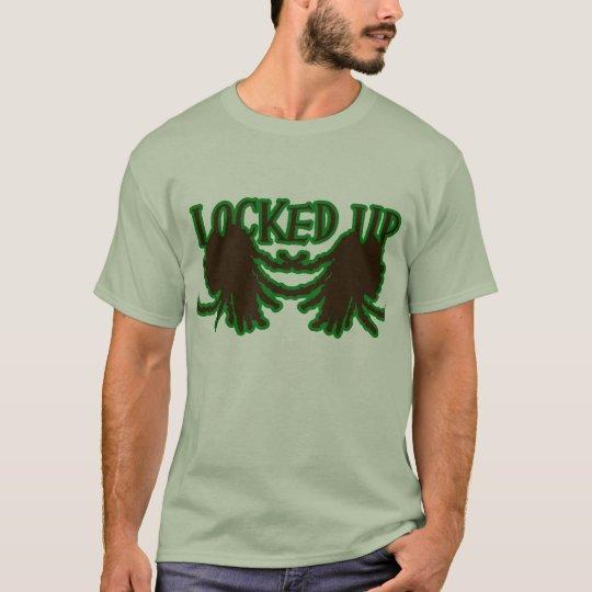 LOCKED UP T-Shirt