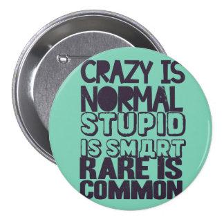 Loco es normal, estúpido es elegante, raro es pin