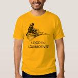 Loco for Locomotives Tee Shirt
