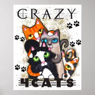 Loco para la impresión del arte de los gatos póster