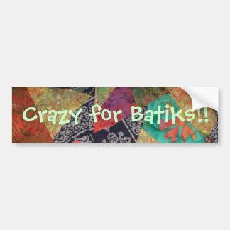 ¡Loco para los batiks!! Pegatina De Parachoque