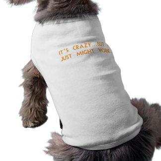Loco pero él apenas pudo trabajar ropa para mascota