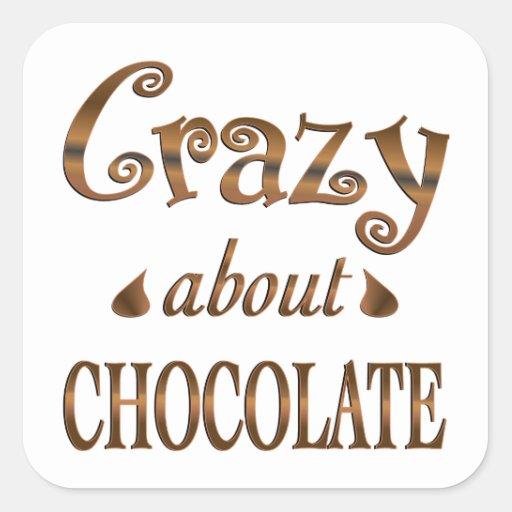 Loco por el chocolate calcomania cuadradas personalizadas