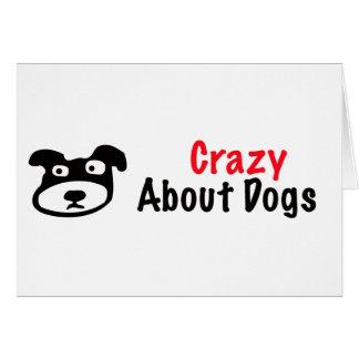 Loco por perros tarjeta de felicitación