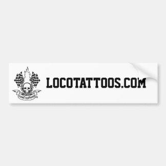 LOCO TATTOOS Bumper sticker. Car Bumper Sticker