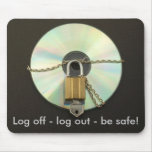 Log off - log out - be safe! Mouse Mat Mouse Pads