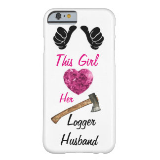 Logger Wife IPhone 6 Case