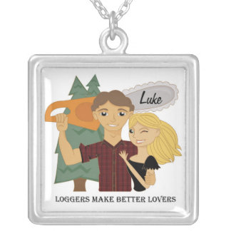 Loggers Make Better Lovers Necklace