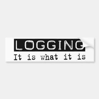 Logging It Is Car Bumper Sticker