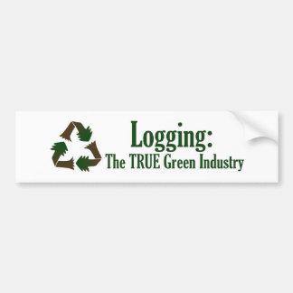 Logging The True Green Industry Bumper Sticker Car Bumper Sticker