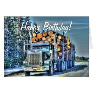 LOGGING TRUCK Cool Trucker Birthday Cards