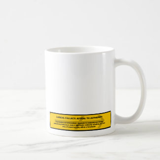 Logical Fallacy: Appeal to Authority Coffee Mug