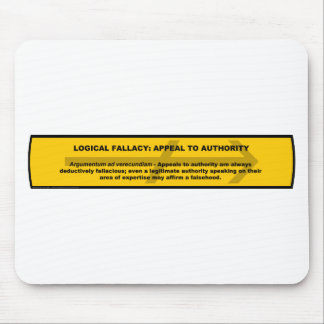 Logical Fallacy: Appeal to Authority Mouse Pad