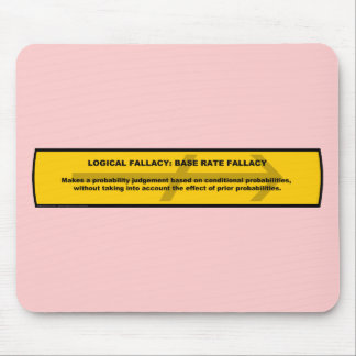 Logical Fallacy: Base Rate Fallacy Mouse Pad