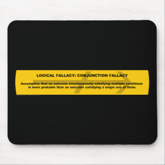 Logical Fallacy: Conjunction Fallacy Mouse Pad