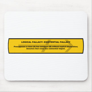 Logical Fallacy: Existential Fallacy Mouse Pad