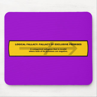 Logical Fallacy: Fallacy of Exclusive Premises Mouse Pad