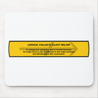 Logical Fallacy: Illicit Major Mouse Pad