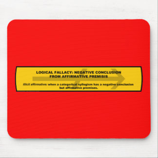 Logical Fallacy: Negative Conclusion From Affir... Mouse Pad