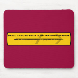 Logical Fallacy: Undistributed Middle Mouse Pad