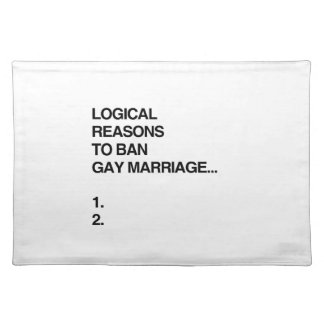 LOGICAL REASONS TO BAN GAY MARRIAGE CLOTH PLACEMAT