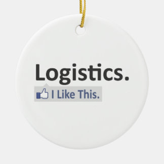 Logistics ... I Like This Ceramic Ornament