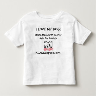 logo, I LOVE MY DOG!, KCACCExposed.org, Please ... Toddler T-shirt
