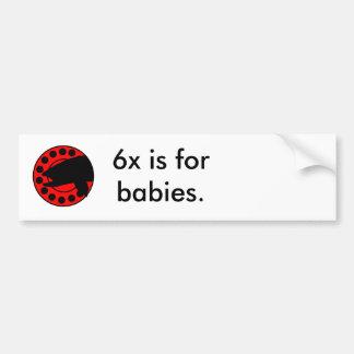 logoreel, 6x is for babies. bumper sticker