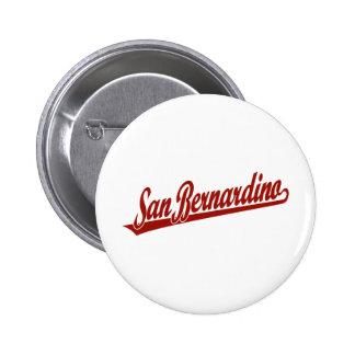 Logotipo de la escritura de San Bernardino en rojo Pin Redondo 5 Cm
