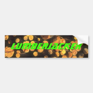 Logs Logging Pulp Lumberjacker Lumberjack Gifts Bumper Sticker