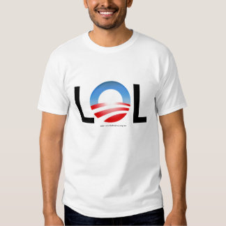 LOL about Obama, It's All We Can Do T-Shirt