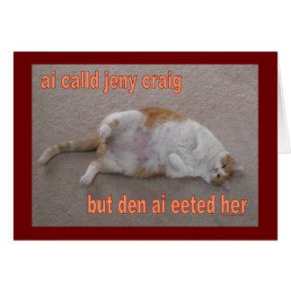 LOL CAT: ai calld jeny craig-but den ai eeted her Card