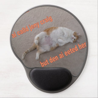 LOL CAT: ai calld jeny craig-but den ai eeted her Gel Mouse Pad
