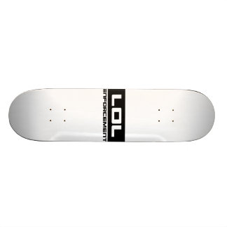 LOL Envorcement can has board? Custom Skate Board