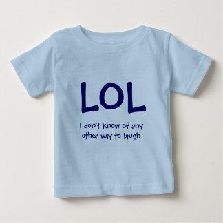 LOL, es la única manera que sé Playera De Bebé