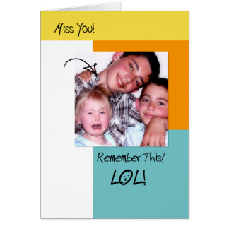 LOL Funny Memories Trendy Photo Missing You Card