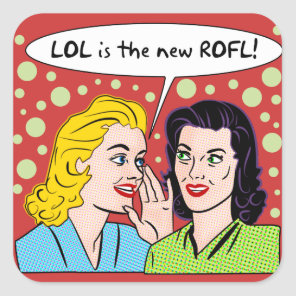 LOL is the new ROFL Square Sticker