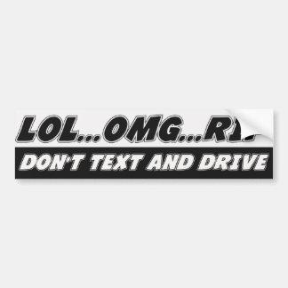 LOL...OMG...RIP Don't Text and Drive Bumper Sticker