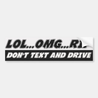 LOL...OMG...RIP Don't Text and Drive Car Bumper Sticker