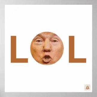 LOL TRUMP (Remember when it was still a joke?) Poster