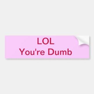 LOL usted es pegatina para el parachoques muda Etiqueta De Parachoque