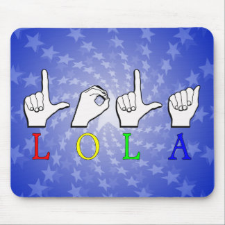 LOLA FINGERSPELLED NAME SIGN MOUSE PAD
