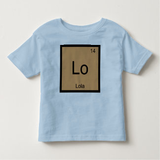 Lola  Name Chemistry Element Periodic Table Toddler T-shirt