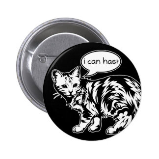 lolcat - i can has? 2 inch round button