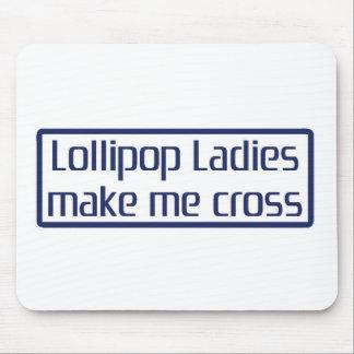 Lollipop Ladies Make Me Cross Mouse Pads